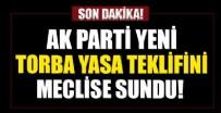 TORBA YASA TEKLİFİ - Ak Parti'den yeni torba yasa teklifi!