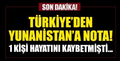 Türkiye'den Yunanistan'a nota! Bir kişi hayatını kaybetmişti...