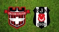 BEŞİKTAŞ GAZİANTEP FK MAÇI SAAT KAÇTA? - Beşiktaş Gaziantep FK Maçı Ne Zaman? Beşiktaş Gaziantep FK Maçı Saat Kaçta? Hangi Kanalda Yayınlanacak?