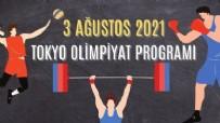3 AĞUSTOS 2021 TOKYO OLİMPİYATLARINDA GÜNÜN PROGRAMI - 3 Ağustos Salı Türkiye'nin Tokyo 2020 Programı Tokyo 2020 Olimpiyatları Günün Programı