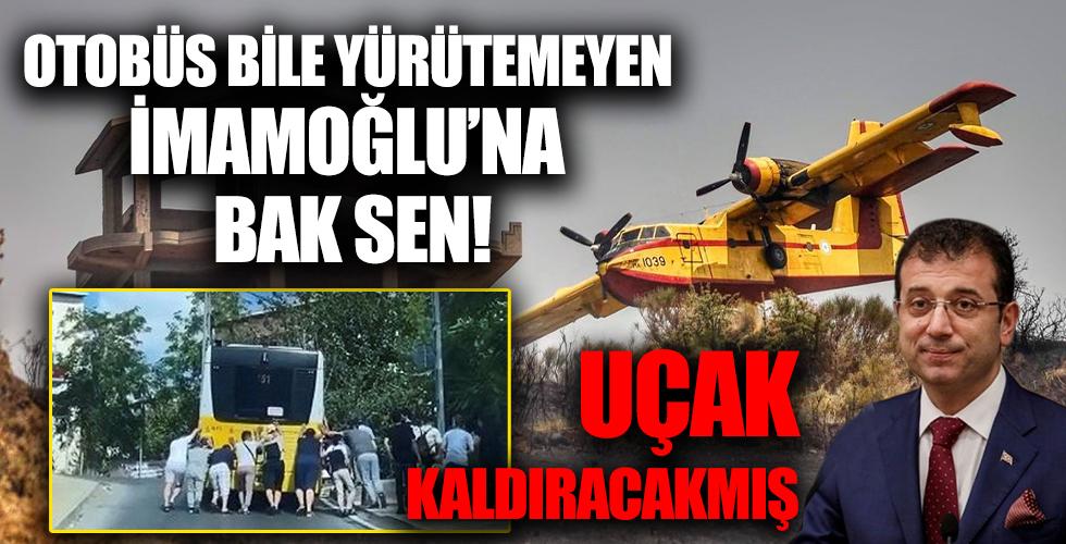 Boş vaatlerin başkanı İmamoğlu otobüs bile yürütemezken uçak kaldıracakmış!