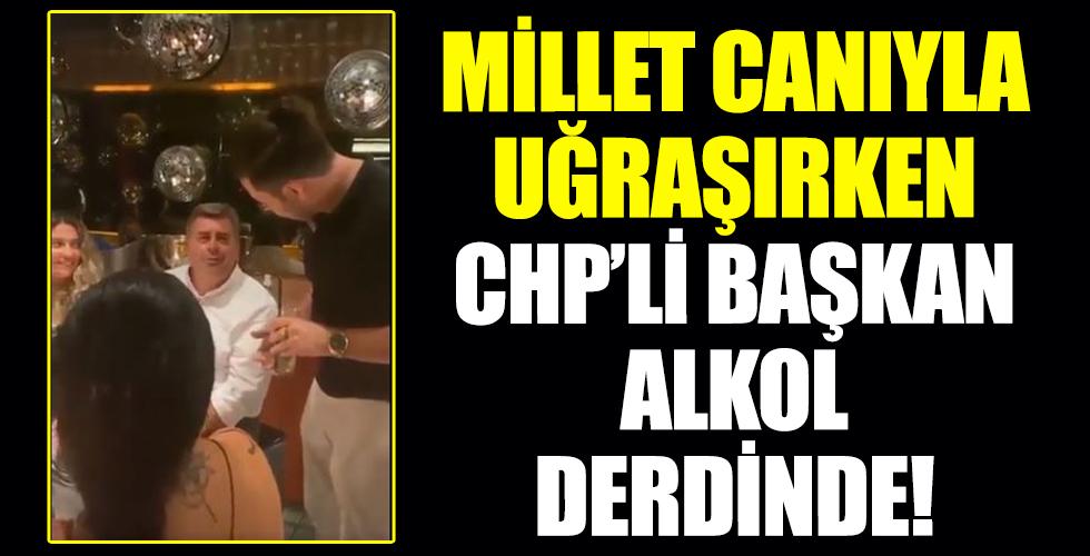 Millet canıyla uğraşırken CHP'li başkan alkollü sefa peşinde!