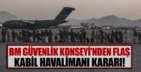Birleşmiş Milletler Güvenlik Konseyi'nden 'Kabil Havalimanı' kararı
