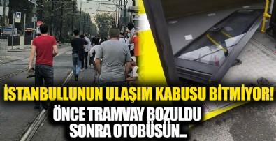 İstanbul'da ulaşım kabusu: Önce tramvay bozuldu sonra otobüsün kapısı düştü!