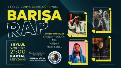 Kartal Belediyesi'nden Dünya Baris Günü'ne Özel 'Barisa Rap' Konseri