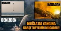 ORMAN YANGINLARI MÜDAHALE - Muğla'daki yangınlara havadan, karadan ve denizden topyekün müdahale!
