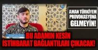 AFGAN MÜLTECİLER - Aman Türkiyem provokasyona gelmeyin! Bu adamın kesin istihbarat bağlantıları çıkacak