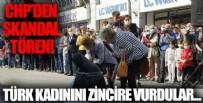 CHP'nin Skandal Gösterisi İle İlgili Soruştırma Başlatıldı!