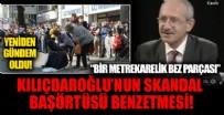 Kılıçdaroğlu'nun skandal 'Başörtüsü' benzetmesi ortaya çıktı: Bir metrekarelik bez parçası