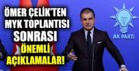 AK Parti MYK toplantısı sona erdi! Sözcü Ömer Çelik'ten önemli açıklamalar