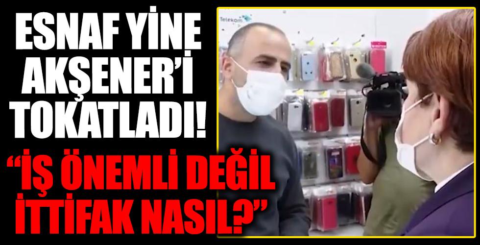 Halk yine Akşener'i tokatladı! Esnaf Akşener'i hayal kırıklığına uğrattı!