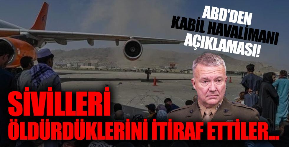 ABD'den Kabil Havalimanı itirafı: 10 sivil hayatını kaybetti