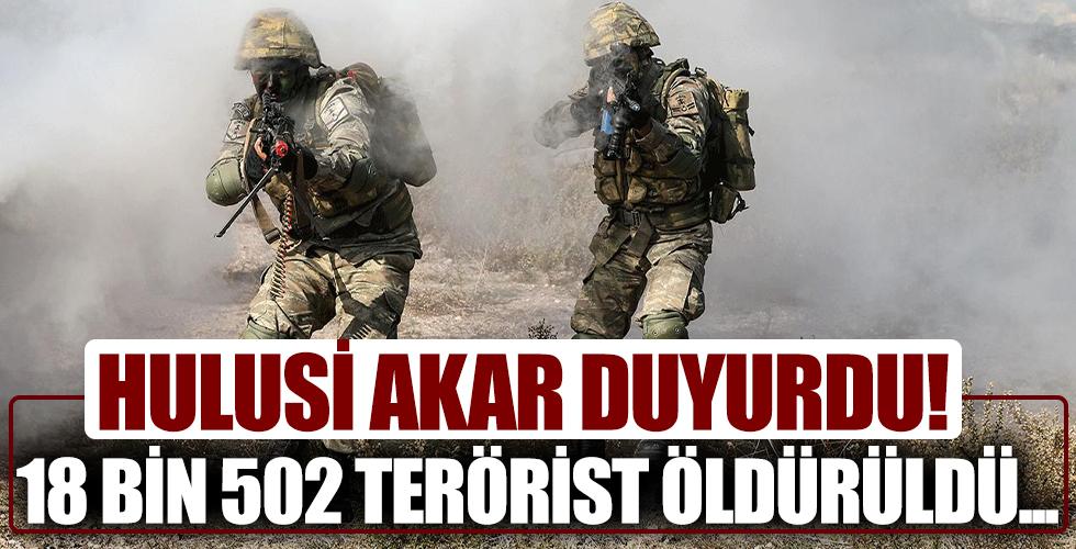 Hulusi Akar: 18 bin 502 terörist etkisiz hale getirildi