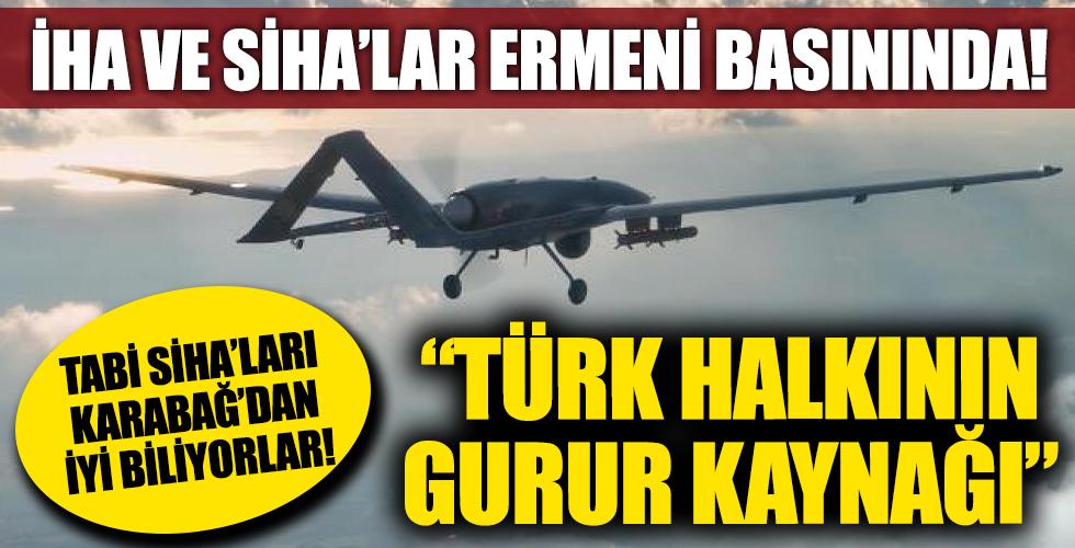 İHA ve SİHA'lar Ermeni basınında: Türk halkının gurur kaynağı!
