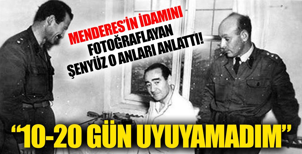 Menderes'in idamını fotoğraflayan Şenyüz: 15-20 gün uyuyamadım
