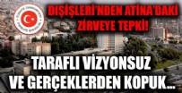 Dışişleri Bakanlığından Atina'daki zirveye tepki: Taraflı, vizyonsuz ve gerçeklerden kopuk!