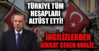 İngilizlerden olay yaratan analiz: Türkiye'yle anlaşmak için sıraya girdiler