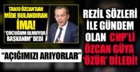 Tanju Özcan rezil sözleri sonrası güya özür diledi: Açığımızı arıyorlar