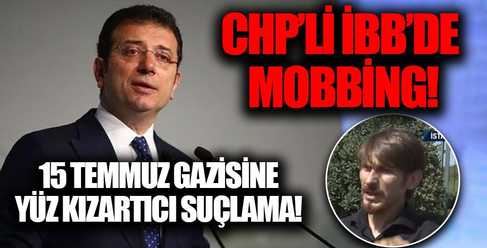 CHP'li İBB'den 15 Temmuz gazisi Fatih Can Şenöz'e ağır suçlama ve mobbing! İşten çıkarıldı...