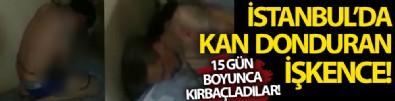 İstanbul'da Kan Donduran işkence! 15 Gün Boyunca Kırbaçladılar!
