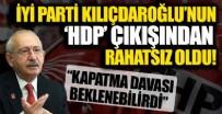 İYİ Parti Kılıçdaroğlu'nun 'HDP' çıkışından rahatsız: Kapatma davası beklenebilirdi