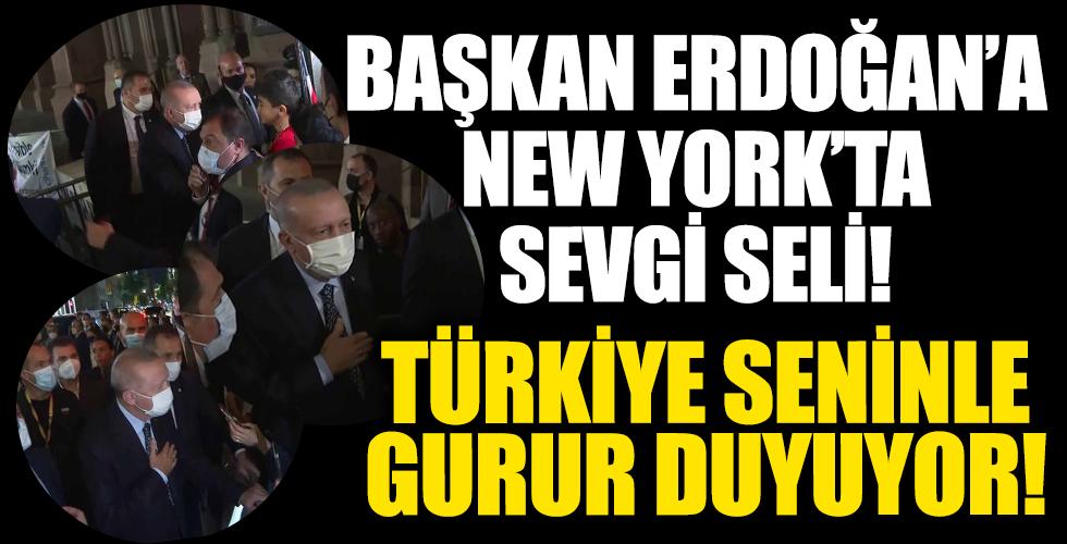 """Başkan Erdoğan'a New York'ta sevgi gösterisi: """"Türkiye seninle gurur duyuyor"""""""