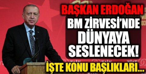 Başkan Erdoğan BM Zirvesi'nde dünyaya seslenecek!