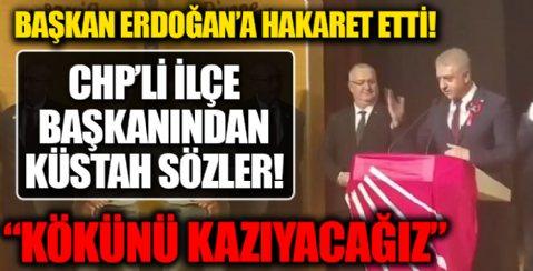 CHP'li ilçe başkanından Cumhurbaşkanı Erdoğan'a yönelik küstah sözler