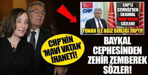 CHP'nin 'Mavi Vatan' ihaneti! Baykal cephesinden zehir zemberek sözler