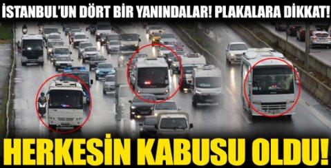 İstanbul'un Dört Bir Yanındalar! Plakalara Dikkat! Herkesin Kabusu Oldu!