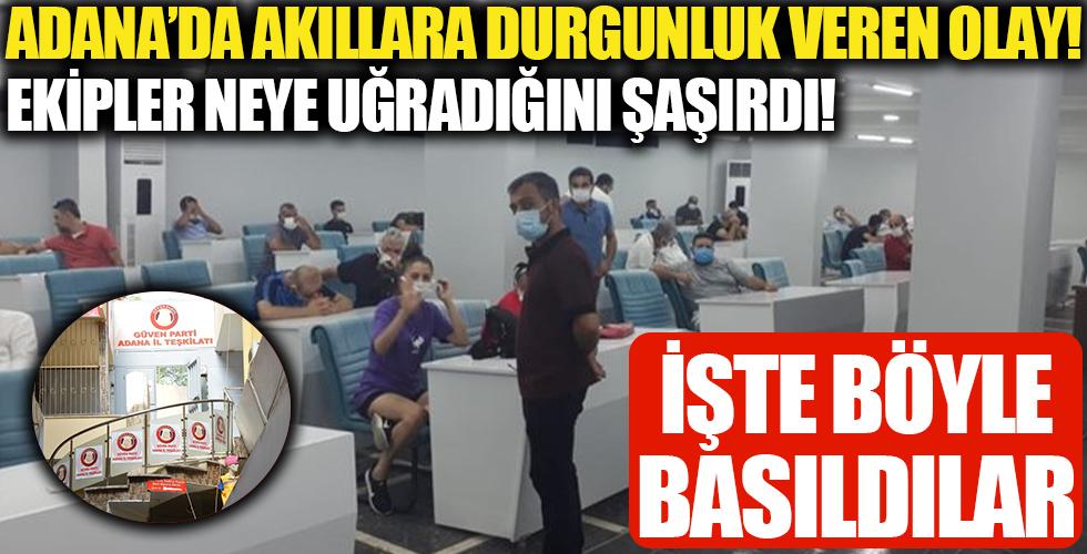 Adana'da inanılmaz olay: Fena basıldılar! Ekipler de şaşırdı!
