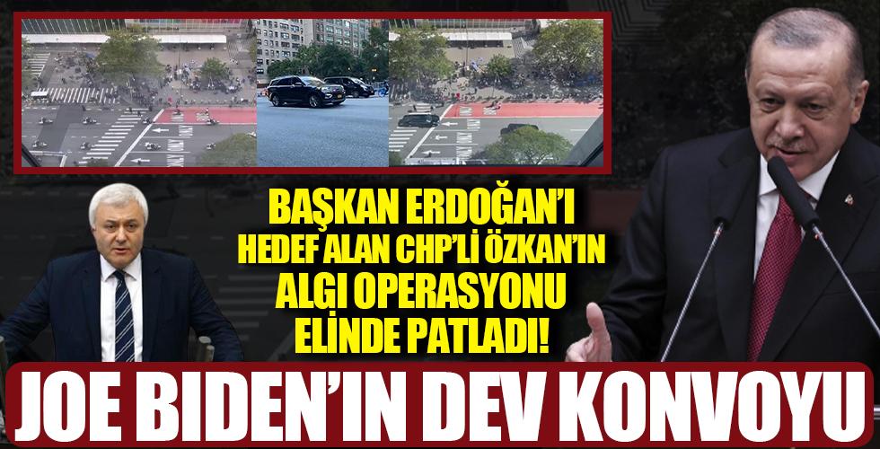 CHP'li Özkan'ın algı operasyonu elinde patladı! Biden'ın dev konvoyunu görmeden Başkan Erdoğan'ı hedef aldı