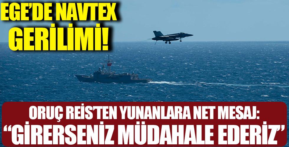 Ege'de NAVTEX gerilimi! Yunanistan'a telsizden çok net mesaj: Girerseniz müdahale ederiz...