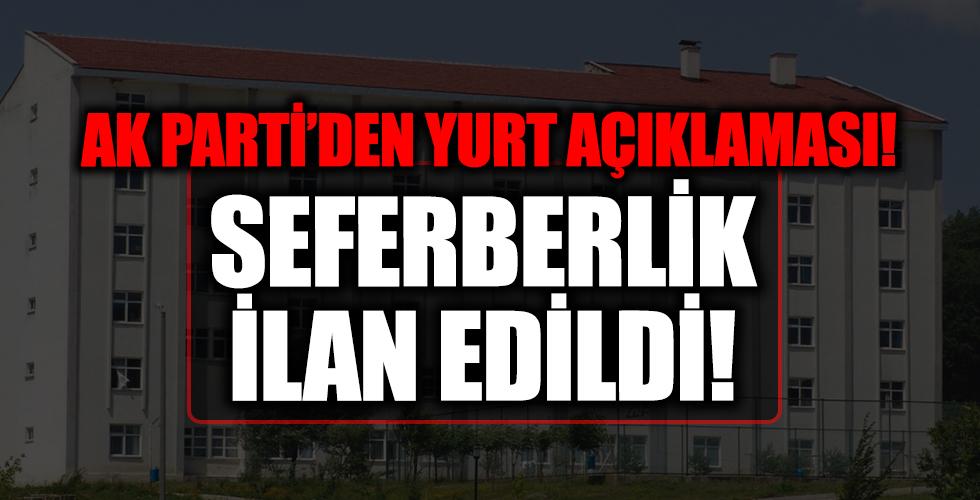 Ak Parti'den flaş yurt açıklaması! Seferberlik ilan edildi!