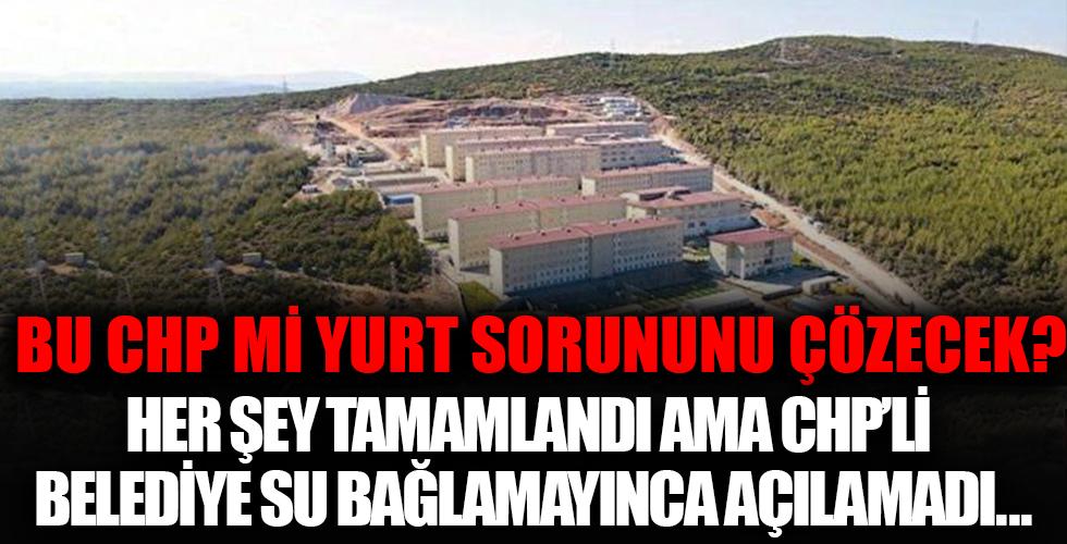 Bu CHP mi yurt sorununu çözecek? CHP'li belediyenin içme suyunu bağlayamadığı o yurt!
