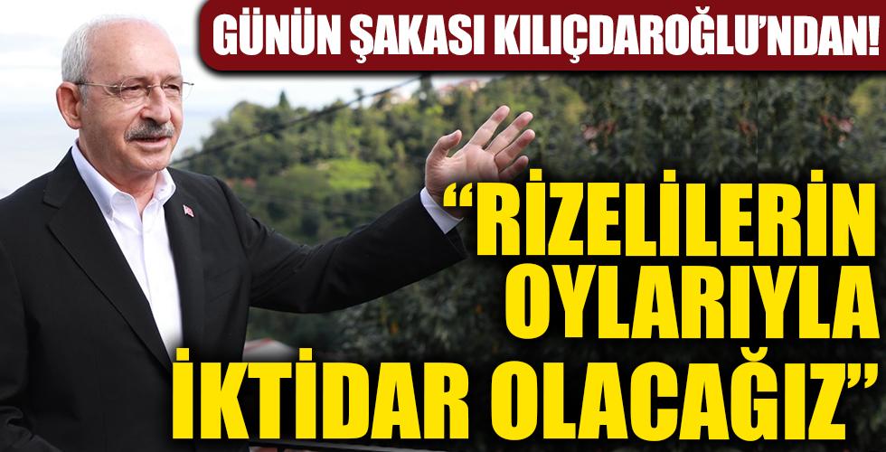 Günün şakası yine Kılıçdaroğlu'ndan! 'Rizelilerin oylarıyla iktidar olacağız'