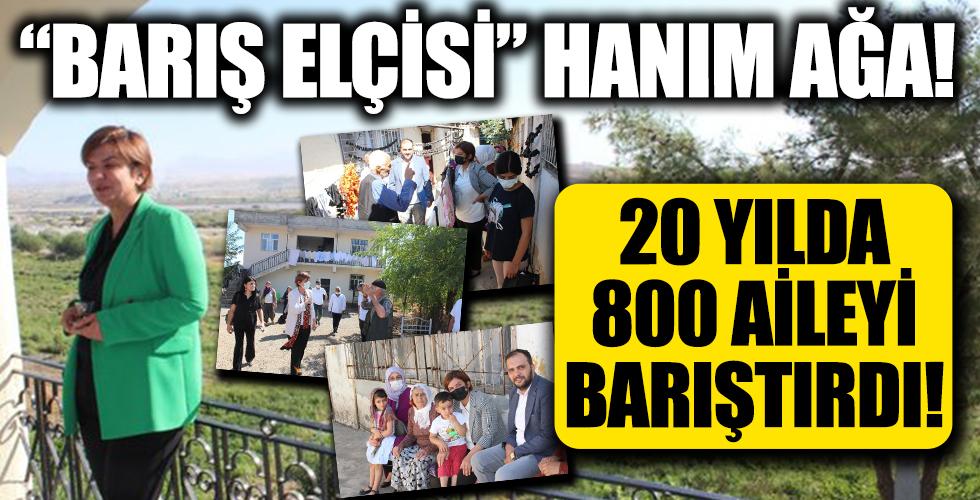 'Barış Elçisi' Hanım Ağa! 20 yılda 800 aileyi barıştırdı