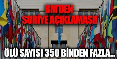 BM'den kritik Suriye açıklaması: Ölü sayısı 350 binden fazla