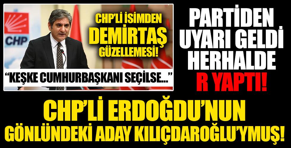 """""""Keşke Demirtaş Cumhurbaşkanı seçilse"""" diyen CHP'li Erdoğdu: Gönlümdeki aday Kılıçdaroğlu'dur"""