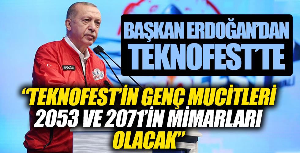 Başkan Recep Tayyip Erdoğan'dan TEKNOFEST'te önemli açıklamalar!