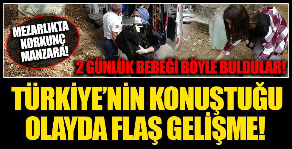 Bebeği diri diri gömmüşlerdi: Türkiye'nin konuştuğu olayda flaş gelişme!