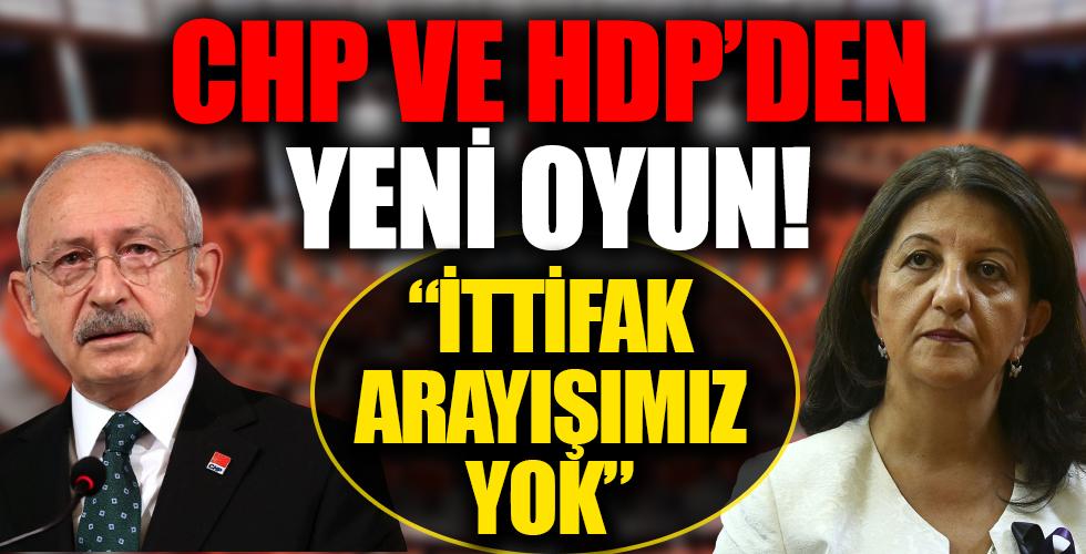 HDP ve CHP'den yeni oyun! 'İttifak anlayışımız yok'