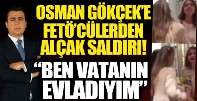 Osman Gökçek'e Fetö'cülerden çirkin saldırı!