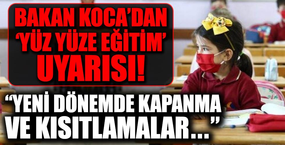 Sağlık Bakanı Fahrettin Koca'dan 'Yüz yüze eğitim' uyarısı!