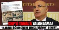 CHP'li Mahmut Tanal'ın 'mahalle öğrencilere temizletiliyor' iddiası yalanlandı