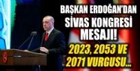 Başkan Erdoğan'dan Sivas Kongresi mesajı! 2023, 2053 ve 2071 vurgusu