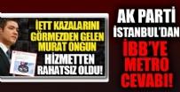 AK Parti İstanbul'dan İBB Sözcüsü Murat Ongun'a metro cevabı: Korkmayın! İstanbul'a kimin hizmet ettiği belli olsun